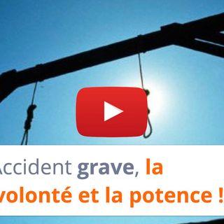 #154 - Accident grave, la bonne volonté et la potence !