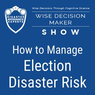 #30: How to Manage Election Disaster Risk