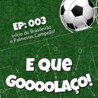 EQG - #03 - Início do Brasileirão e Palmeiras Campeão!