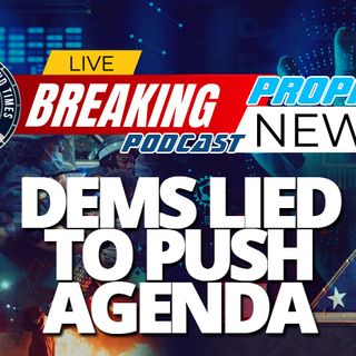 NTEB PROPHECY NEWS PODCAST: The Democrats Lied About The Capitol Hill Riots And They Lied About George Floyd To Force Marxist Agenda