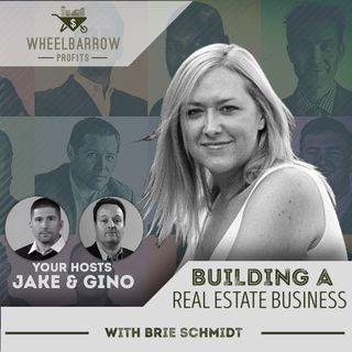 Building a Real Estate Business with Brie Schmidt