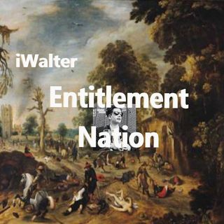 iWalter Entitled Nation