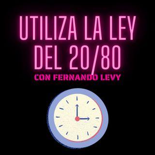 EPISODIO 30- UTILIZA LA LEY DEL 20/80