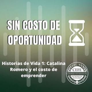Historias de vida 1: Catalina Romero y el costo de emprender