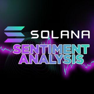 131. Solana Sentiment Analysis | A Threat To Ethereum?