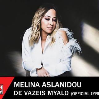 Μελίνα Ασλανίδου - Δε Βάζεις Μυαλό - Official Lyric Video