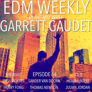 EDM Weekly Episode 64