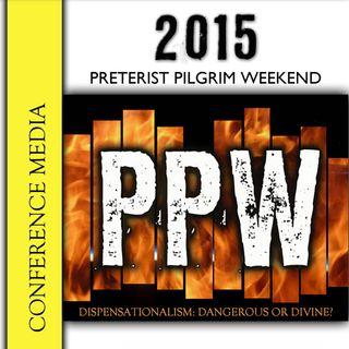 2015 Preterist Pilgrim Weekend