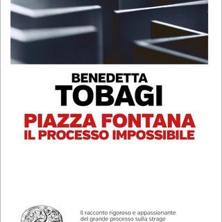 """Benedetta Tobagi """"Piazza Fontana. Il processo impossibile"""""""