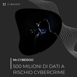 MR. CYBEROO | Episodio 2 - 500 milioni di dati esposti al cybercrime