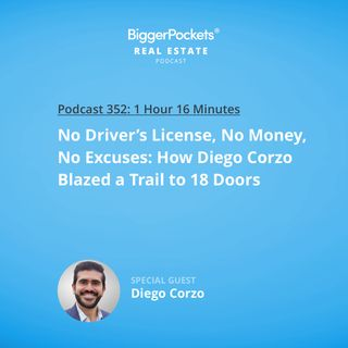 352: No Driver's License, No Money, No Excuses: How Diego Corzo Blazed a Trail to 18 Doors
