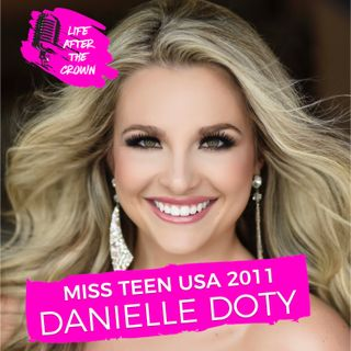Miss Teen USA 2011 Danielle Doty - Winning Miss Teen USA, the Years After and Being Diagnosed with Melanoma