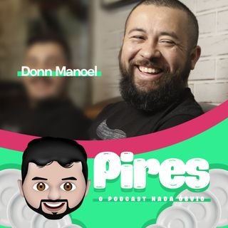 #003 - Rodrigo Pires recebe o barbeiro Donn Manoel