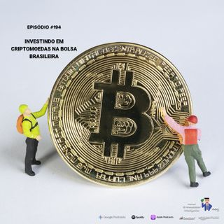 194 Investindo em criptomoedas na bolsa brasileira
