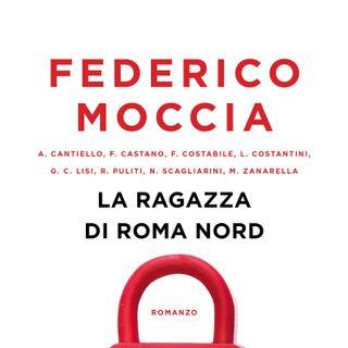 """Federico Moccia """"La ragazza di Roma Nord"""""""