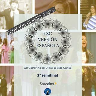 T.I.G.C. ESC Versión Española: De Conchita Bautista a Blas Cantó -2ªSEMI- (3x21)