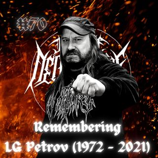 #70 - Remembering LG Petrov w/ Evan Hopper (Quell)