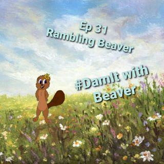 Ep 31 Rambling Beaver