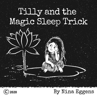 Tilly and the Magic Sleep Trick. By Nina Eggens