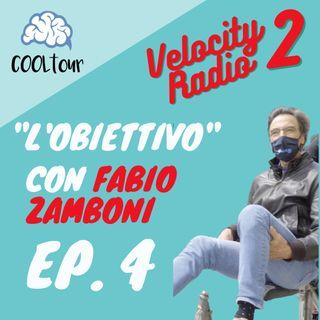"""VELOCITY RADIO 2x04 - """"L'Obiettivo"""" con Fabio Zamboni"""
