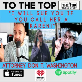 "He will sue you if you call his client a ""KAREN"" - Attorney Don T Washington"