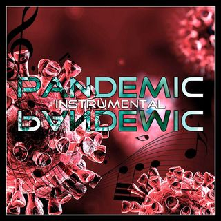 The Pandemic Instrumental