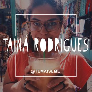 #13 - Tainá Rodrigues (T+M) - Renascendo na estrada