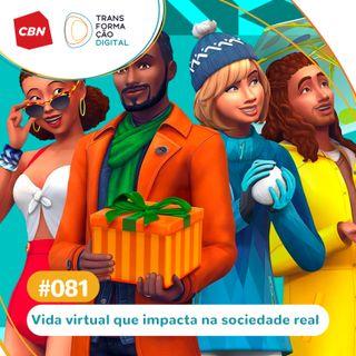 Transformação Digital CBN #81 - The Sims 4: vida virtual que impacta na sociedade real