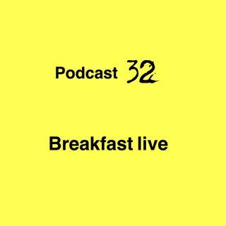 breakfast show live 32