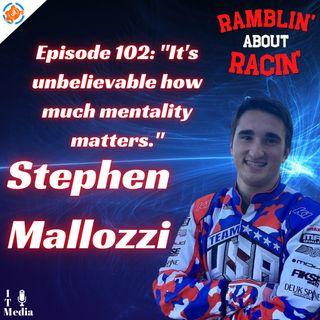 102: Stephen Mallozzi