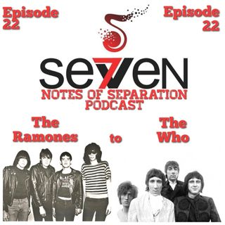 Episode Twenty-Two - The Ramones to The Who