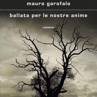 "Mauro Garofalo ""Ballata per le nostre anime"""