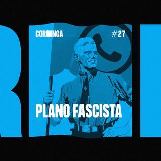 #27 - Plano Fascista
