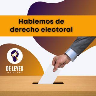 T3E05. Hablemos de Derecho Electoral