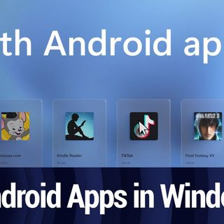 Windows 11 Will Run Android Apps From Amazon Appstore