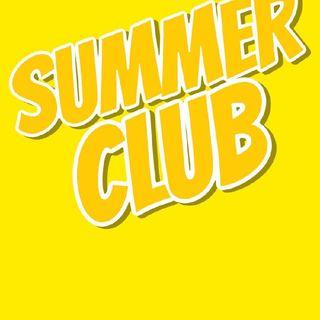 SUMMER CLUB - 7/8/19