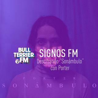 PORTER presenta Sonámbulo - SignosFM