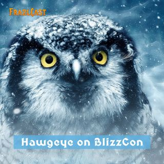 FC 078: Hawgeye on BlizzCon