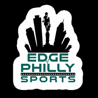 Edge of Philly Sports 08-29-19