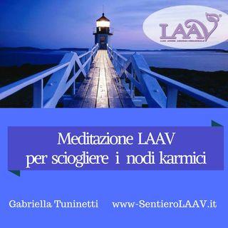 Meditazione LAAV(®) per sciogliere i nodi karmici