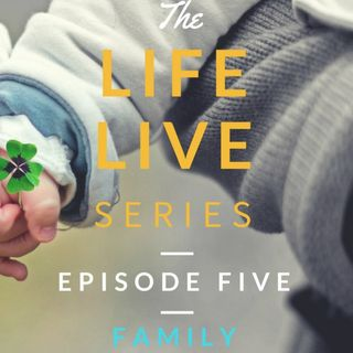 Life Live Episode 5 - Family | Suicide, Depression and Life Lessons