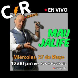 Mau Jalife en VIVO en ChaMaRock Radio