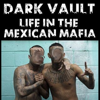 Dark Vault: Life In The Mexican Mafia