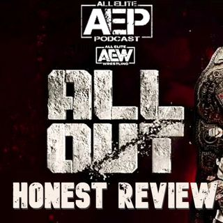AEW All Out 2020 Honest Review   All Elite Podcast - Episode #99.5