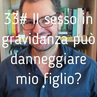 Il sesso in gravidanza può danneggiare mio figlio? - Valerio Celletti
