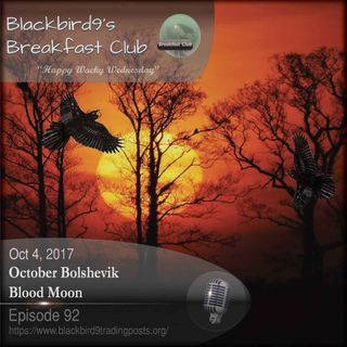 October Bolshevik Blood Moon - Blackbird9 Podcast