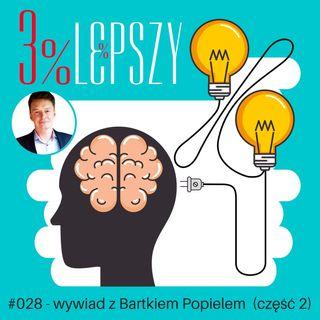 3lepszy028 - planowanie, skupienie i motywacja przy prowadzeniu kampanii marketingowych - wywiad z Bartkiem Popielem - część 2