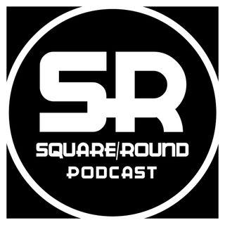 Square Round Podcast