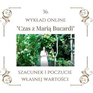 """Wykład """"Czas z Marią Bucardi"""" nr 36. Radość życia, jak gospodarować własną energią życiową, jak szanować siebie"""