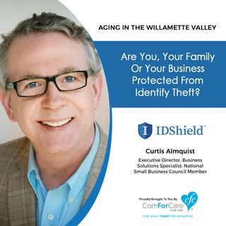 12/5/20: Curtis Almquist with IDShield | PROTECTION FROM IDENTITY THEFT | Aging in the Willamette Valley with John Hughes